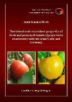 Nutritional and antioxidant properties of fresh and processed tomato (Lycopersicon esculentum) cultivars from Cuba and Germany, Annia Gonzalez Rivero