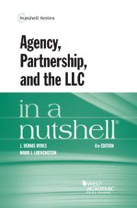 Nutshell: Agency, Partnership, and the LLC in a Nutshell, J. Hynes, Mark Loewenstein