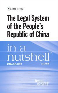 Nutshell: Legal System of the People's Republic of China in a Nutshell, 3d, Daniel Chow