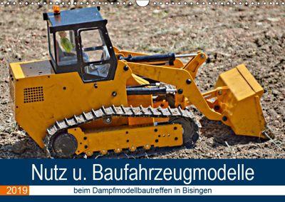 Nutz u. Baufahrzeugmodelle beim Dampfmodellbautreffen in Bisingen (Wandkalender 2019 DIN A3 quer), Geiger Günther