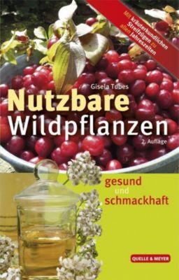 Nutzbare Wildpflanzen - Gisela Tubes |