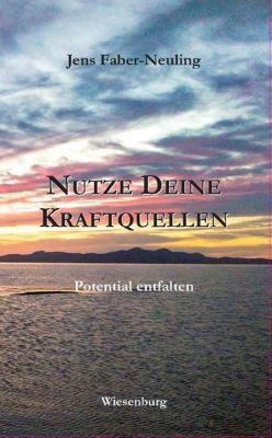 NUTZE DEINE KRAFTQUELLEN - Jens Faber-Neuling pdf epub