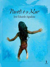 Nweti e o Mar, José Eduardo Agualusa