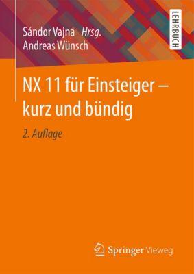 NX 11 für Einsteiger – kurz und bündig, Andreas Wünsch