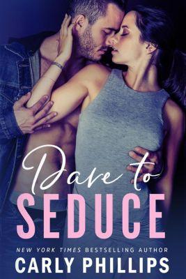 NY Dares: Dare to Seduce (NY Dares, #3), Carly Phillips