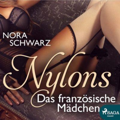 Nylons: Nylons, Folge 8: Das französische Mädchen: Erotische Phantasien (Ungekürzt), Nora Schwartz