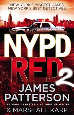 NYPD Red: NYPD Red 2, James Patterson