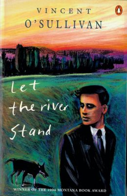 NZ ePenguin: Let The River Stand, Vincent O'Sullivan