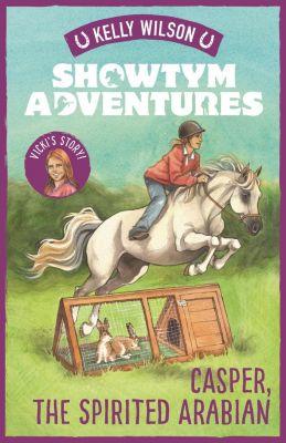 NZ ePenguin: Showtym Adventures 3: Casper, the Spirited Arabian, Kelly Wilson