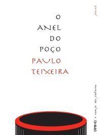 O Anel do Poço, Paulo Teixeira