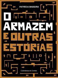 O Armazém e Outras Estórias, Patrícia Madeira