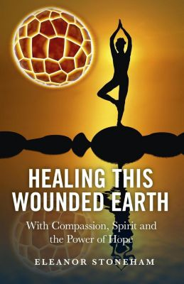 O-Books: Healing This Wounded Earth, Eleanor Stoneham