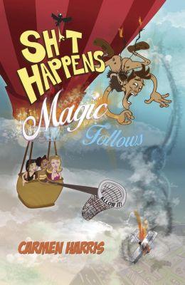 O-Books: Sh*t Happens, Magic Follows (Allow It!), Carmen Harris