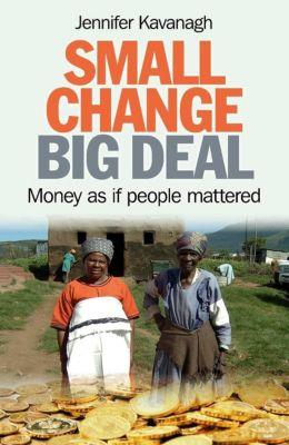 O-Books: Small Change, Big Deal, Jennifer Kavanagh