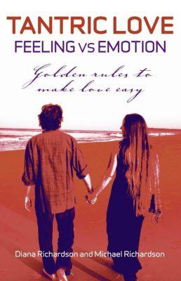 O-Books: Tantric Love: Feeling Vs Emotion: Golden, Diane Richardson