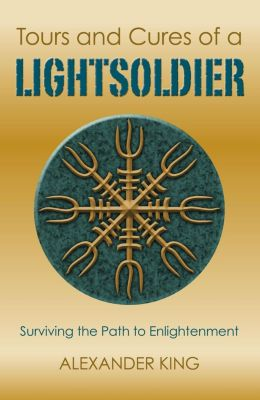O-Books: Tours and Cures of a Lightsoldier, Alexander King