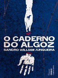 O Caderno do Algoz, Sandro William Junqueira
