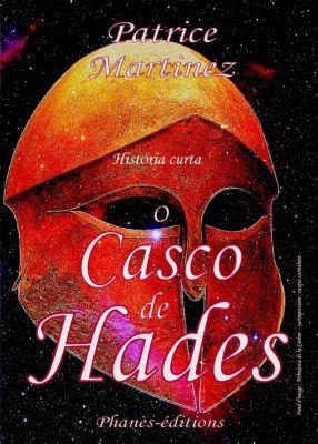 O CASCO DE HADES, Patrice Martinez