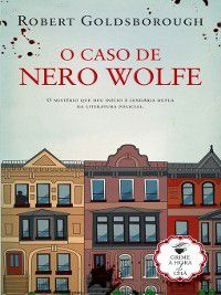 O Caso de Nero Wolfe, Robert Goldsborough