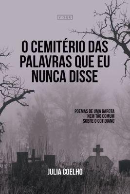 O cemitério das palavras que eu nunca disse, Julia Coelho