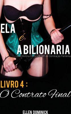 O Contrato Final (Ela é a Bilionária: Uma História Erótica BDSM de Dominação Feminina), Ellen Dominick