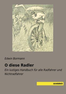 O diese Radler - Edwin Bormann |