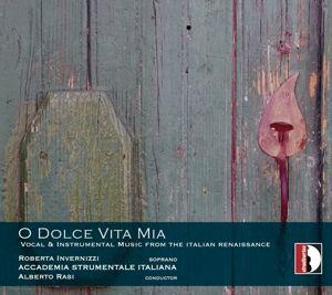 O Dolce Vita Mia-Musik Der Ital.Renaissance, Invernizzi, Acc.Strum.Ital., Ras