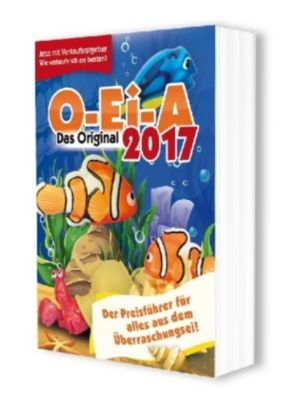 O-Ei-A 2017 - Das Original - Der Preisführer für alles aus dem Überraschungsei! - André Feiler |