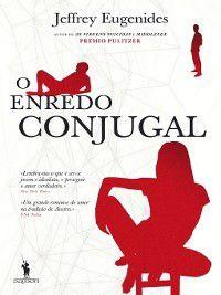 O Enredo Conjugal, Jeffrey Eugenides
