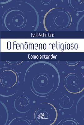 O fenômeno religioso, Ivo Pedro Oro