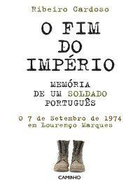 O Fim do Império. Memória de um Soldado Português, Ribeiro Cardoso