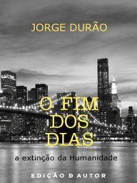 O Fim dos Dias--a extinção da Humanidade, Jorge Durão