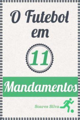 O Futebol Em 11 Mandamentos, Soares Silva