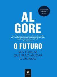 O Futuro--Seis forças que irão mudar o mundo, Al Gore