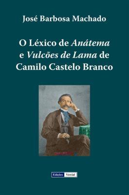 O Léxico de Anátema e Vulcões de Lama de Camilo Castelo Branco, José Barbosa Machado