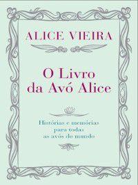 O Livro da Avo Alice, Alice Vieira
