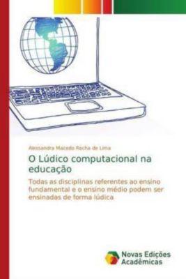 O Lúdico computacional na educação, Alessandra Macedo Rocha de Lima