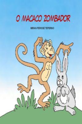 O Macaco Zombador, Mirian P Teperino