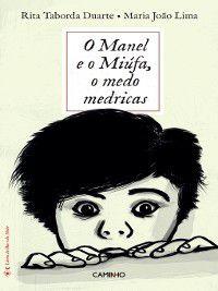 O Manel e o Miúfa, o medo medricas, Rita Taborda;Lima, Maria João Duarte