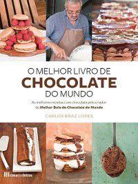 O Melhor Livro de Chocolate do Mundo, Carlos Braz Lopes