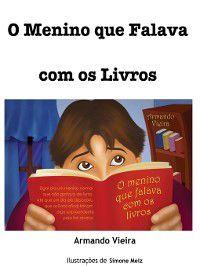 O menino que falava com os livros, Armando Vieira