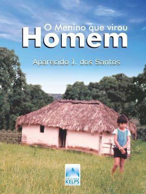 O menino que virou homem, Aparecido J. dos Santos