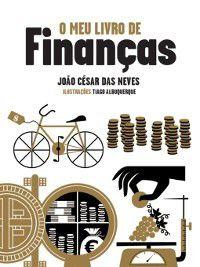 O Meu Livro de Finanças, João César Das;Albuquerque, Tiago Neves