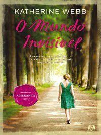 O Mundo Invisível, Katherine Webb