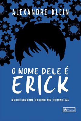 O nome dele é Erick, Alexandre Klein