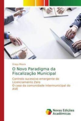 O Novo Paradigma da Fiscalização Municipal, Graça Moura