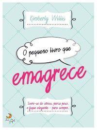 O Pequeno Livro que Emagrece, Kimberly Willis