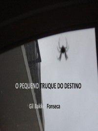 O Pequeno Truque do destino, Gil Bakker Fonseca