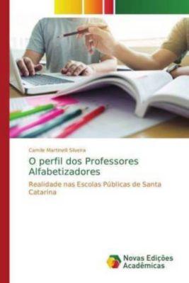O perfil dos Professores Alfabetizadores, Camile Martinelli Silveira