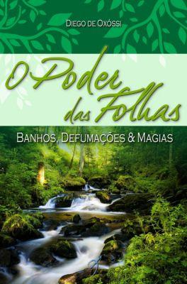 O Poder das Folhas: Banhos, Defumações & Magias, Diego de Oxóssi